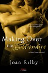 Making over the Billionaire (an Italian Connection Novel) (Entangled Brazen) - Joan Kilby