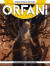 Orfani n. 6: ...e rinascerai con dolore - Roberto Recchioni, Werther Dell'Edera, Massimo Carnevale