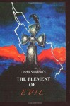 The Element Of Evil (The Element Series) (Volume 2) - Linda Sawicki