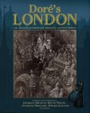 Dore's London: All 180 Images from the Original London Series - Valerie Purton, Arcturus Publishing, Gustave Doré