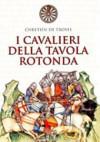 I cavalieri della Tavola Rotonda - Chrétien de Troyes, Bruno Amato