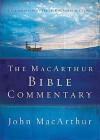 The MacArthur Bible Commentary - John F. MacArthur Jr.