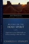 Relying on the Holy Spirit (Life Principles Study Series) - Charles F. Stanley
