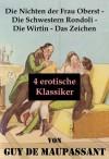 Die Nichten der Frau Oberst - Die Schwestern Rondoli - Die Wirtin - Das Zeichen (4 erotische Klassiker) (German Edition) - Guy de Maupassant, Martin Isenbiel, Georg Freiherr Von Ompteda