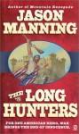 The Long Hunters - Jason Manning