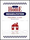 The Home Rehabilitation Program Guide - Paul A. Roggow, Michael D. Lewis