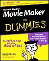 Microsoft Windows Movie Maker For Dummies (For Dummies (Computers)) - Keith Underdahl