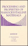 Processing and Properties of Nanocrystalline Materials - Suryanarayana, Jagjit Singh, F.H. Froes, Suryanarayana C., Suryanarayana