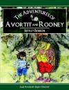 The Adventures of Avortit and Rooney - Jeffrey Benson