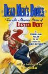 Dead Men's Bones: The Air Adventure Stories Of Lester Dent - Lester Dent, Tom Roberts, Will Murray