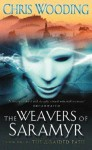The Braided Path: Weavers of Saramyr Bk. 1 - Chris Wooding