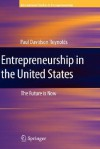 Entrepreneurship in the United States: The Future Is Now - Paul D. Reynolds