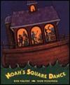 Noah's Square Dance - Rick Walton, Thor Wickstrom