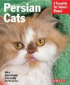 Persian Cats (Barron's Complete Pet Owner's Manuals) - Ulrike Muller, Colleen Power
