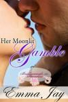 Her Moonlit Gamble - Emma Jay