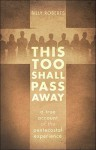 This Too Shall Pass Away: A True Account of the Pentecostal Experience - Billy Roberts