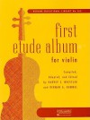 First Etude Album for Violin (Rubank Educational Library) - Harvey S. Whistler, Herman Hummel