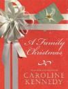 A Family Christmas - Caroline Kennedy, Caroline Kennedy
