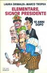 Elementare, signor presidente: dieci anni dopo - Laura Grimaldi