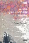Algo Que Domina El Mundo - Franco Vaccarini