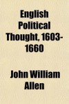 English Political Thought, 1603-1660 - J.W. Allen