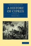 A History of Cyprus Set - George Hill