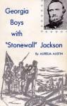 Georgia Boys with Stonewall Jackson: James Thomas Thompson and the Walton Infantry - Aurelia Austin, Bell Irvin Wiley