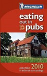 Eating Out In Pubs 2010 (Michelin Guides) - Michelin Travel Publications