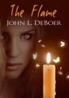 The Flame - John L. DeBoer