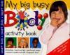 My Big Busy Body - Roger Priddy