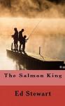 The Salmon King - Ed Stewart