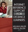 Internet Reference Support for Distance Learners - Rita Pellen, William Miller