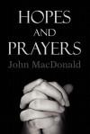 Hopes and Prayers - John MacDonald