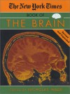 The New York Times Book of the Brain: Revised and Expanded - Nicholas Wade
