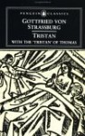 Tristan: With the Tristran of Thomas - Gottfried von Strassburg, A.T. Hatto, Thomas of Brittany