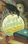 Scary Stories 3: More Tales to Chill Your Bones - Alvin Schwartz, Brett Helquist