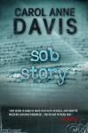 Sob Story - Carol Anne Davis