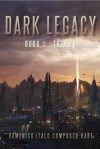 Dark Legacy: Book I - Trinity (The Legacy Cycle, #1) - Domenico Italo Composto-Hart