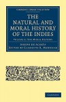 The Natural and Moral History of the Indies - Joseph De Acosta, Clements Robert Markham, Edward Grimston