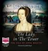 The Lady In The Tower: The Fall Of Anne Boleyn - Alison Weir, Judith Boyd