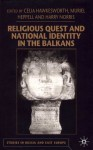 Religious Quest and National Identity in the Balkans - Celia Hawkesworth, Muriel Heppell