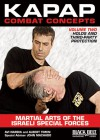 Kapap Combat Concepts: Martial Arts of the Israeli Special Forces: Volume Two: Holds and Third-Party Protection - Avi Nardia, Albert Timen, John Machado