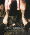 Outbound: Passages from the 90s - Janine Antoni, Paola Morsiani, Marti Mayo