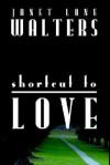 Shortcut to Love - Janet Lane Walters