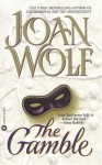 The Gamble - Joan Wolf