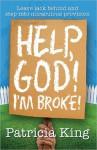 Help, God! I'm Broke! - Patricia King