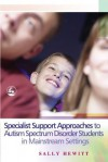 Specialist Support Approaches to Autism Spectrum Disorder Students in Mainstream Settings - Sally Hewitt