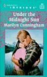 Under The Midnight Sun (Harlequin Intrigue #492) - Marilyn Cunningham
