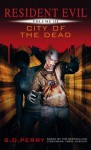 Resident Evil: City of The Dead - S.D. Perry