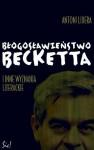 Błogosławieństwo Becketta i inne wyznania literackie - Antoni Libera